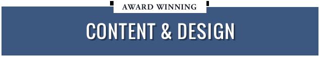 Award Winning Content & Design